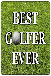 Funny Golf Metal Tin Sign Golf Wall Decor Man Cave Bar Best Golfer Ever Picture - Funny Signs - Rogue River Tactical  - Rogue River Tactical