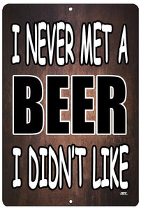 Funny Sarcastic Drinking Metal Tin Sign Wall Decor Man Cave Bar I Never Met a Beer I Didn't Like - Mancave Signs - Rogue River Tactical  - Rogue River Tactical