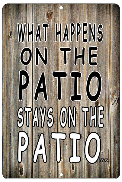 "An image of a funny metal sign with a wood fence background from Nuddamakers that says ""what happens on the patio, stays on the patio"" in black and white writing."
