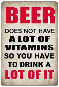 "tan colored aluminum sign with black and red writing saying ""beer doesn't have a lot of vitamins so you have to drink a lot of it"""