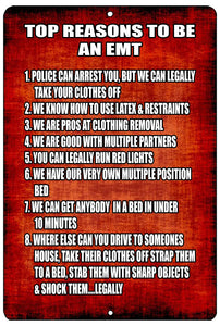 red funny metal sign with white writing listing funny reasons to be an EMT.