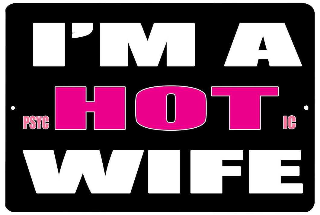 Funny Husband Metal Tin Sign Wall Decor Man Cave Bar Hot Psychotic Wife - Funny Signs - Rogue River Tactical  - Rogue River Tactical