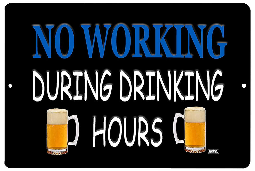 Funny Sarcastic Metal Tin Sign Wall Decor Man Cave Bar No Working During Drinking Hours Beer - Mancave Signs - Rogue River Tactical  - Rogue River Tactical