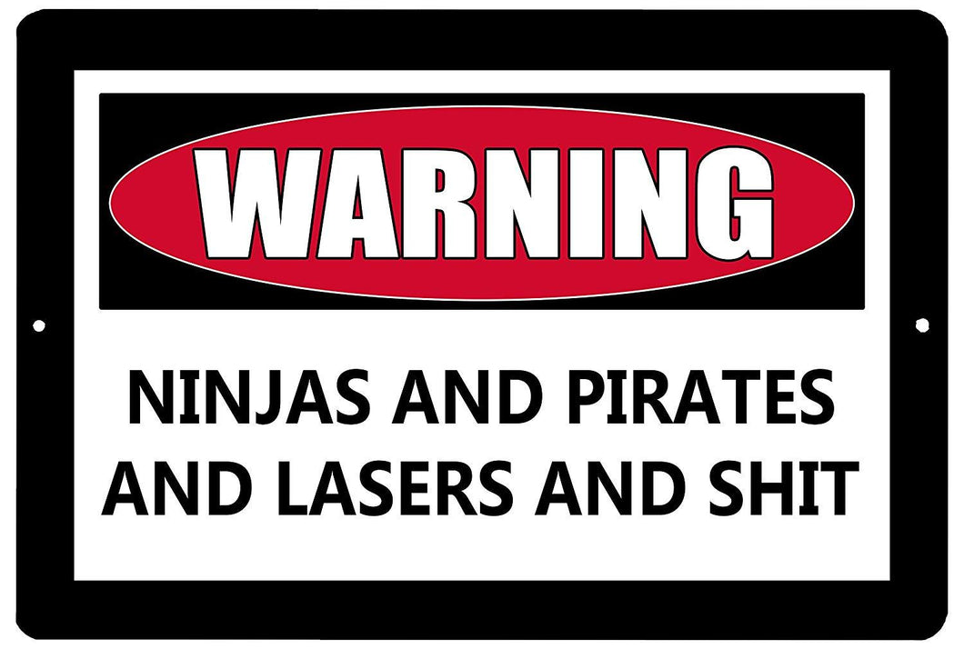 Funny Metal Warning Tin Sign Wall Decor Man Cave Bar Ninjas Pirates and Lasers - Funny Signs - Rogue River Tactical  - Rogue River Tactical