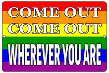 Funny Rainbow Flag Metal Tin Sign Wall Decor Bar Gay Lesbian LGBT Come Out - Funny Signs - Rogue River Tactical  - Rogue River Tactical