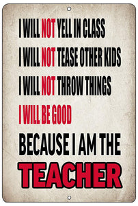 Funny Teaching Gift Metal Tin Sign Wall Decor Because I'm The Teacher Classroom - Funny Signs - Rogue River Tactical  - Rogue River Tactical