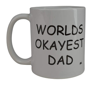 Funny Coffee Mug World's Okayest Dad Novelty Cup Great Gift Idea For Father - Coffee Mugs - Rogue River Tactical  - Rogue River Tactical