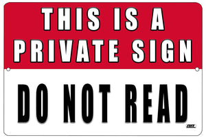 "An image of a white and red funny metal sign from Nuddamakers that says ""This is a private sign, do not read"" in white and black writing"