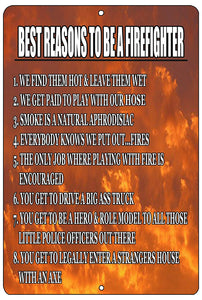 funny metal sign with fire in the background and white writing listing funny and dirty reasons why to be a firefighter.