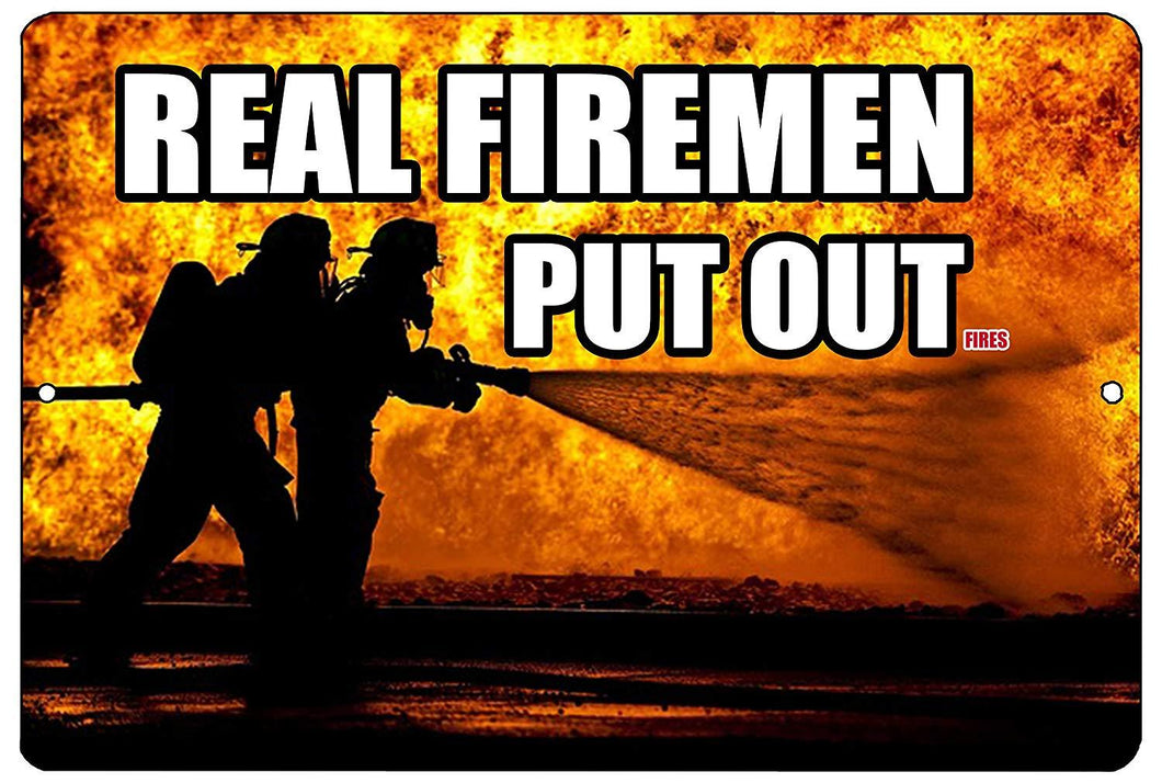 Funny Firefighter Metal Tin Sign Wall Decor Man Cave Bar Real Firemen Put Out Fires - Funny Signs - Rogue River Tactical  - Rogue River Tactical