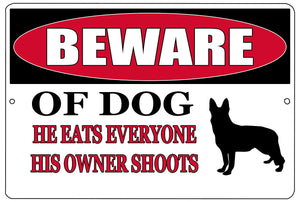 "black, white, and red funny metal sign that says ""beware of dog. He eats everyone his owner shoots."""