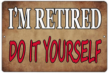 Funny Sarcastic Retirement Metal Tin Sign Wall Decor Man Cave Bar I'm Retired - Mancave Signs - Rogue River Tactical  - Rogue River Tactical