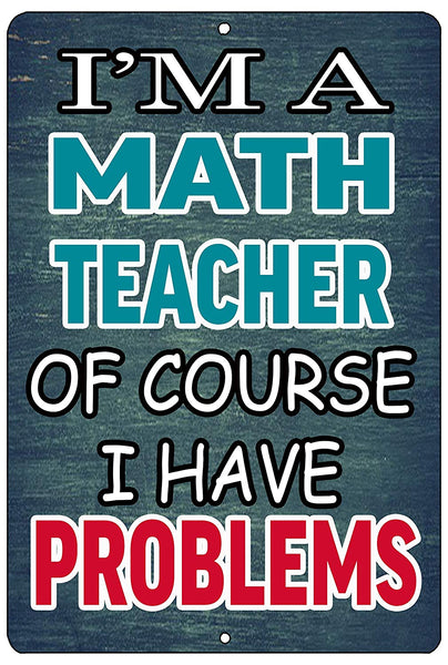 Funny Teacher Gift Metal Tin Sign Wall Decor Math Teacher Problems Teaching Classroom