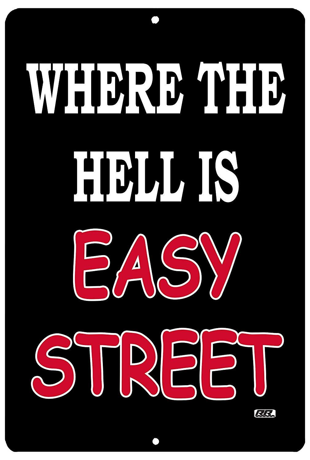 Funny Sarcastic Work Office Retail Metal Tin Sign Wall Decor Bar Boss Employee Coworker Where is Easy Street - Funny Signs - Rogue River Tactical  - Rogue River Tactical