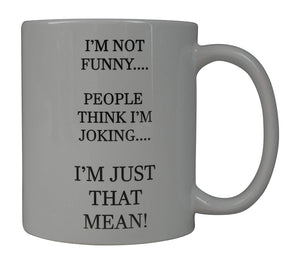 Funny Coffee Mug I'M Just That Mean Novelty Cup Great Gift Idea For Office Party Employee Boss Coworkers - Coffee Mugs - Rogue River Tactical  - Rogue River Tactical