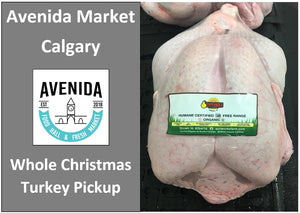 Whole Christmas Turkey Deposit. Pickup is at Avenida Market, Calgary Dec 23 11am to 6pm