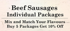 Beef Sausages - Individual Packages -Mix and Match Your Flavours