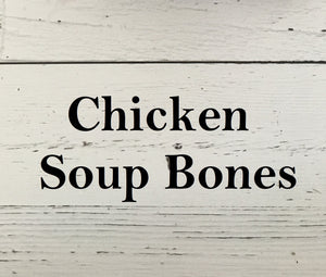 Chicken Soup Bones