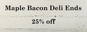 Maple Bacon/Deli Ends 10 pkg