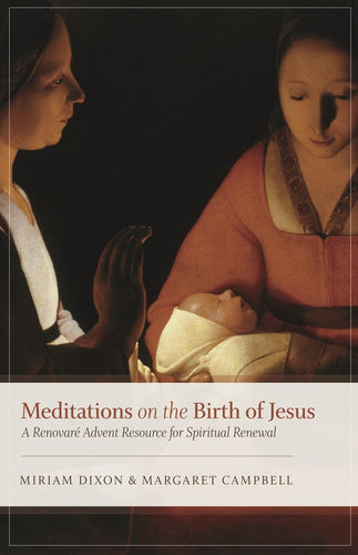Meditations on the Birth of Jesus (Dixon and Campbell)