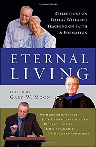 Eternal Living: Reflections on Dallas Willard's Teaching on Faith and Formation (Moon)