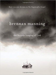 The Furious Longing of God (Manning) (Hardcover)