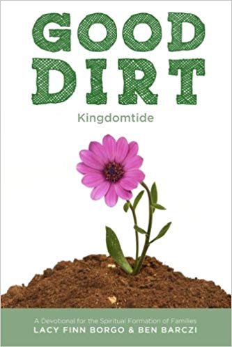 Good Dirt: Kingdomtide (Volume 3)