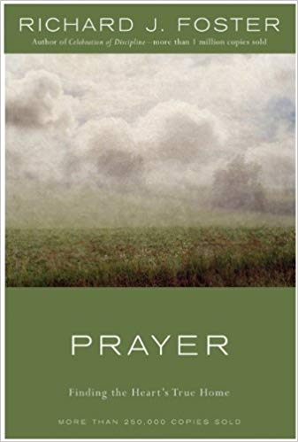 Prayer: Finding the Heart's True Home (Hardcover)