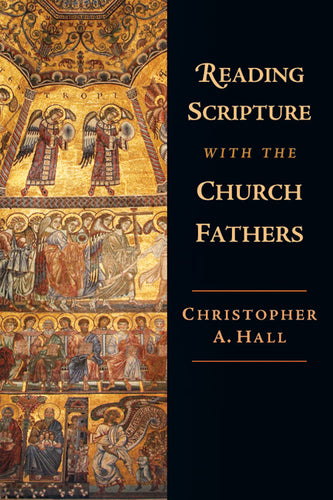 Reading Scripture with the Church Fathers (Hall)