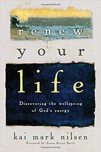 Renew Your Life: Discovering the Wellspring of God's Energy (Paperback)