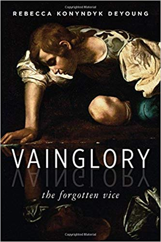 Vainglory: The Forgotten Vice (DeYoung) (Paperback)