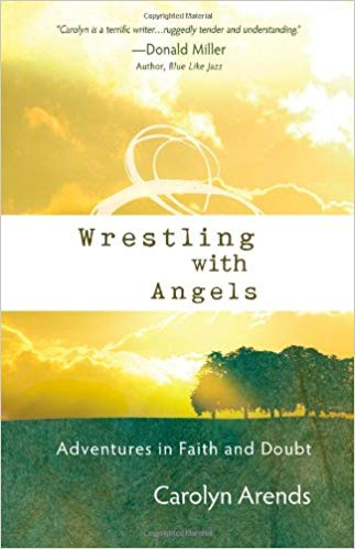 Wrestling with Angels: Adventures in Faith and Doubt (Carolyn Arends) (Paperback)
