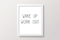 Wake Up Work Out Printable Wall Art