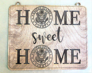 "Home Sweet Home 1/8"" Military Sign"