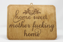Load image into Gallery viewer, Home Sweet Mother Fucking Home Sam Jackson Hanging Wood Sign