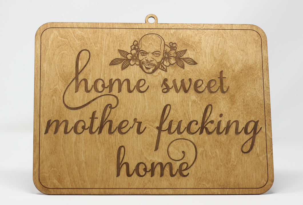 Home Sweet Mother Fucking Home Sam Jackson Hanging Wood Sign