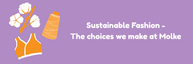 Sustainable fashion – the choices we make at Molke