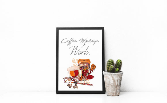 Fun Wall print, Makeup Quote, Work quote wall print, coffee wall art, home decor, quote print, fashion print, girly