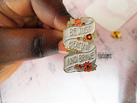 Be Brave Enamel Pin with Gold Plating