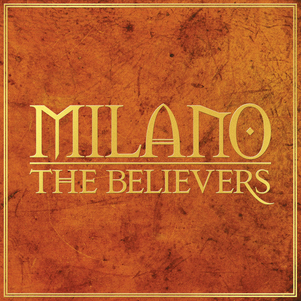 Milano - The Believers - Deluxe Edition Gatefold x2LP (Black)