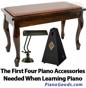 The First Four Piano Accessories Needed When Learning To Play Piano