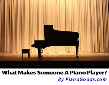 What Makes Someone a True Piano Player?