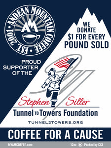 Andean Mountain Gourmet Blend - Tunnel to Towers, we donate $1 for every pound sold.