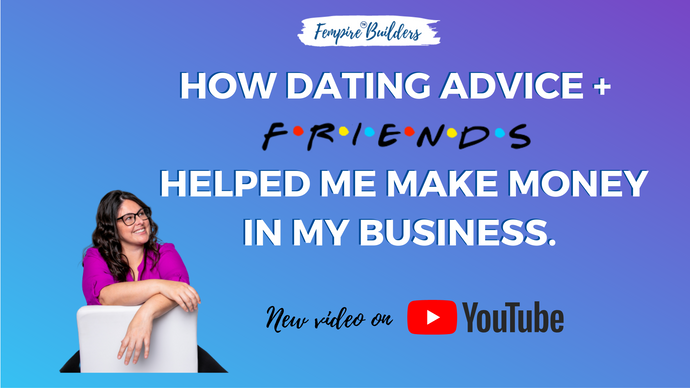 How dating advice helped me make money in my business
