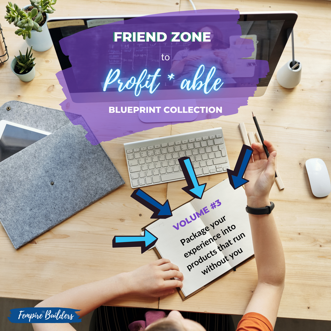 Blueprint Collection Vol. #3: Package your experience into products that run without you