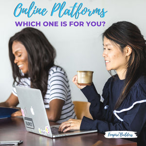 Online Platforms: Which one is for you?
