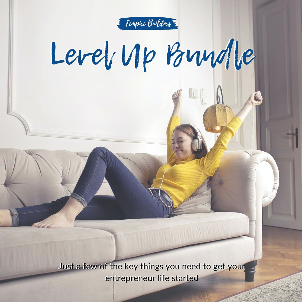 Level Up Bundle: Just a few of the key things you need to get your entrepreneur life started