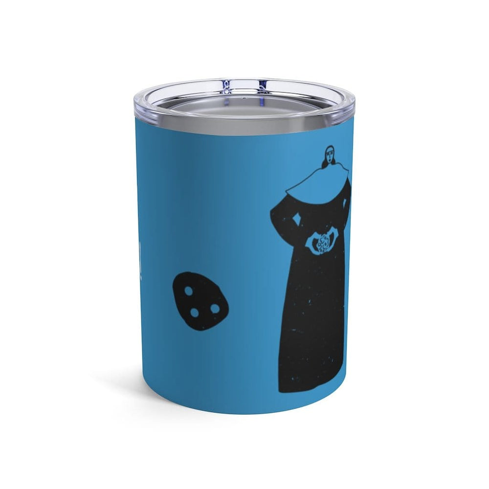 What's In Here? Nun Ya Business! Tumbler 10oz