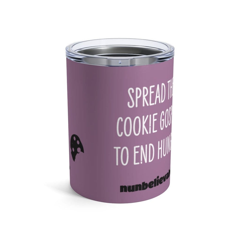 Spread The Cookie Gospel To End Hunger Tumbler 10oz