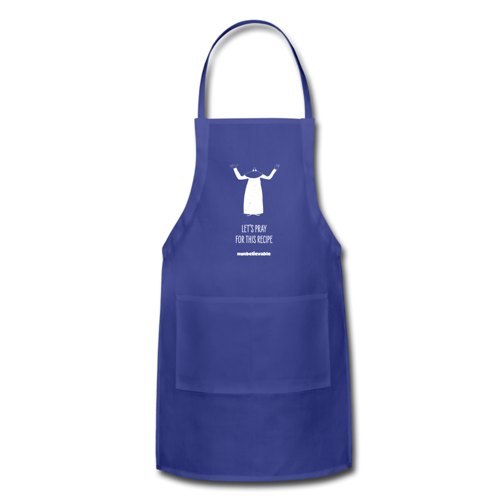 Nunbelievable Adjustable Apron - Let's Pray for This Recipe Colored Aprons - royal blue